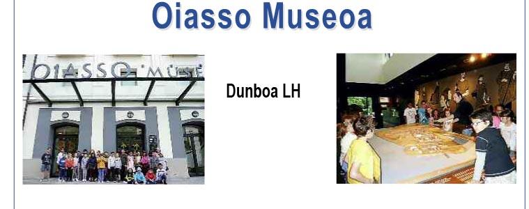 Oiasso  Museoa.  Dunboa  LH
